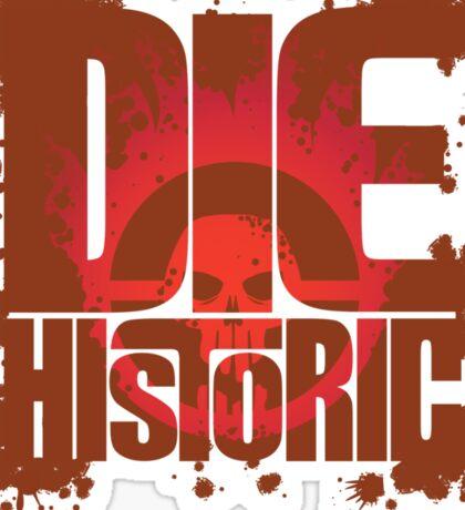 Die Historic Sticker