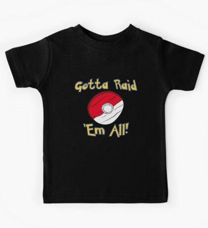 Gotta Raid 'Em All! Kids Tee