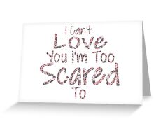 I can't.. Greeting Card