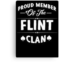 Proud member of the Flint clan! Canvas Print