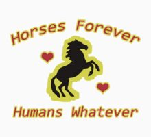 Horses Forever, Humans Whatever by aimznabz