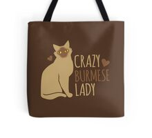 Crazy Burmese Cat Lady Tote Bag