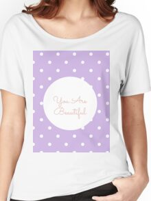 You are Beautiful. Women's Relaxed Fit T-Shirt