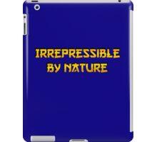 Be irrepressible iPad Case/Skin