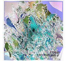 ( ETERNITY  )  ERIC  WHITEMAN   ART  Poster