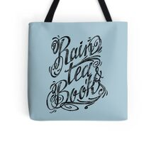 Rain, Tea, Books -lettering only- Tote Bag