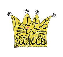 Life is perfect.Lettering on yellow crown Photographic Print