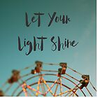 Let Your Light Shine (Fair) by ALICIABOCK
