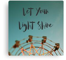 Let Your Light Shine (Fair) Canvas Print