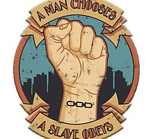 A man chooses, a slave obeys by faith-in-ink