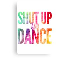 Shut Up & Dance 2 Canvas Print