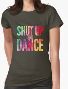 Shut Up & Dance 2 Womens Fitted T-Shirt