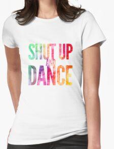 Shut Up & Dance 2 Womens Fitted T-Shirt