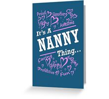 IT'S A NANNY THING... Greeting Card
