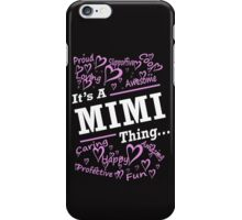 It's a Mimi thing iPhone Case/Skin