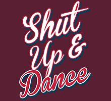 Shut Up & Dance 7 Unisex T-Shirt