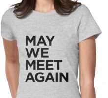 May We Meet Again (The 100) Womens Fitted T-Shirt