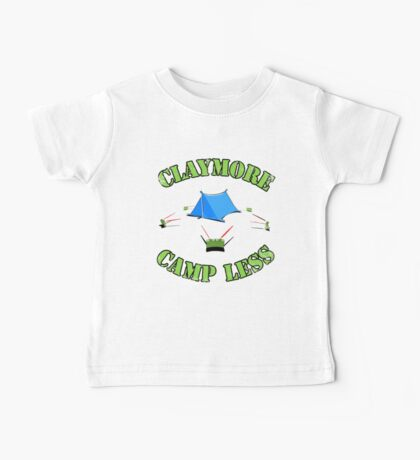 Claymore, camp less. Baby Tee