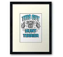 This guy loves his Hunt Terrier Framed Print