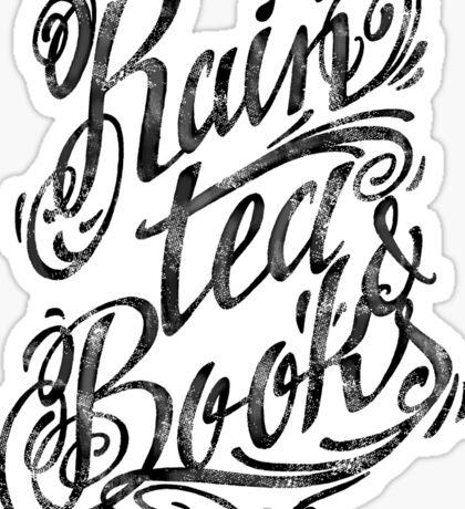 Rain, Tea, Books -lettering only- Sticker