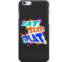 Eat, sleep, SPLAT! iPhone Case/Skin