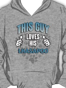 This guy loves his Lhasapoo T-Shirt