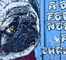 A dog is for life, not just Christmas Sticker