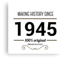 Making history since 1945 Canvas Print