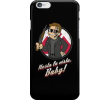Hasta la Vista Baby iPhone Case/Skin
