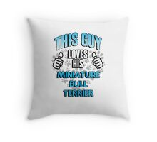 This guy loves his Miniature Bull Terrier Throw Pillow