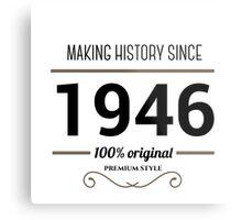 Making history since 1946 Metal Print