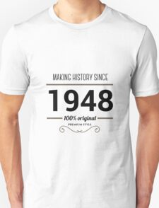 Making history since 1948 T-Shirt
