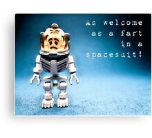As welcome as a fart in a space suit! Canvas Print