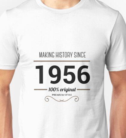 Making history since 1956 Unisex T-Shirt