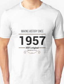 Making history since 1957 T-Shirt