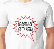A classic movie line everyone can enjoy Unisex T-Shirt
