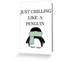 Chilling like a Penguin Greeting Card