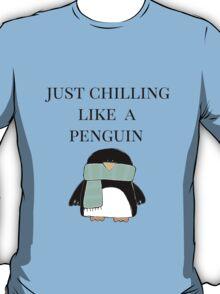 Chilling like a Penguin T-Shirt