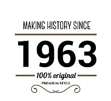 Making history since 1963 Photographic Print