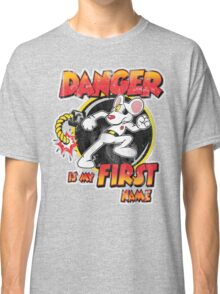 Danger is my First Name Classic T-Shirt