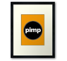 PIMP Framed Print
