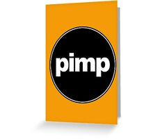PIMP Greeting Card