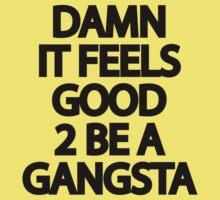 Damn It Feels Good 2 Be A Gangsta Kids Tee