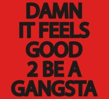 Damn It Feels Good 2 Be A Gangsta Kids Tee