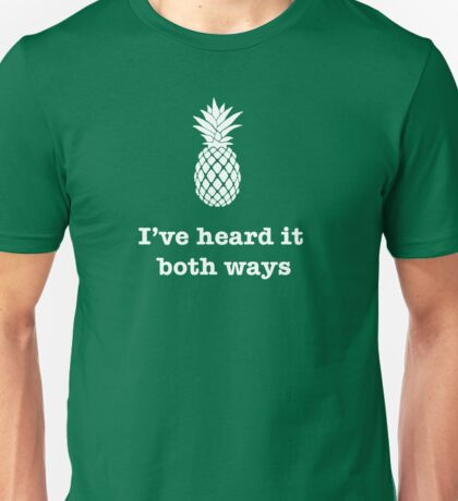 I've heard it both ways, Pineapple style Unisex T-Shirt