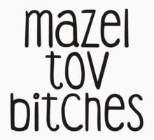 Mazel Tov Bitches by Devon Rushton