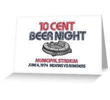10 Cent Beer Night Greeting Card