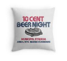 10 Cent Beer Night Throw Pillow