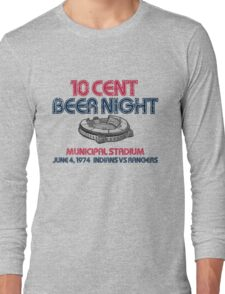 10 Cent Beer Night Long Sleeve T-Shirt