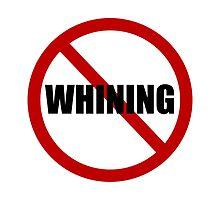 No Whining by AmazingMart